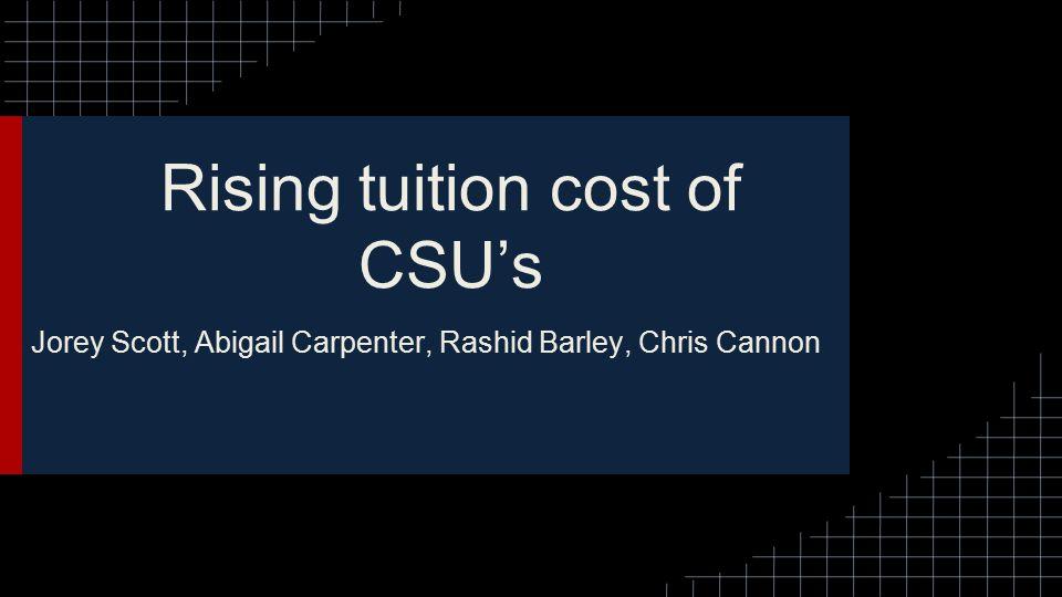 Rising tuition cost of CSU's Jorey Scott, Abigail Carpenter, Rashid Barley, Chris Cannon