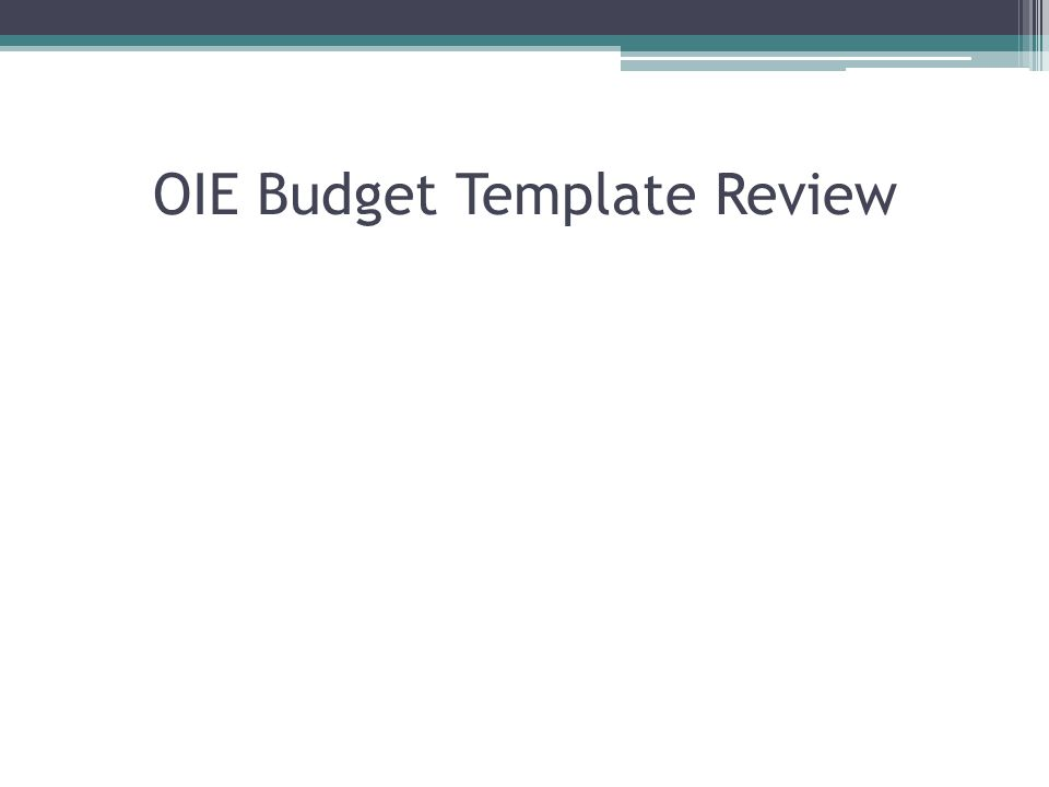 OIE Budget Template Review