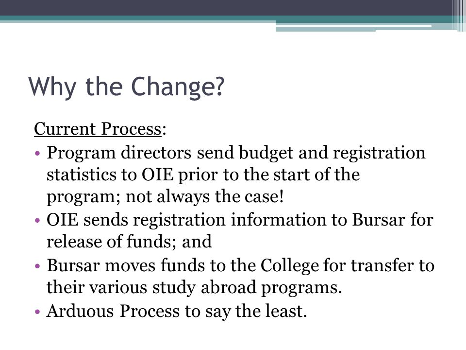 Why the Change (cont'd).