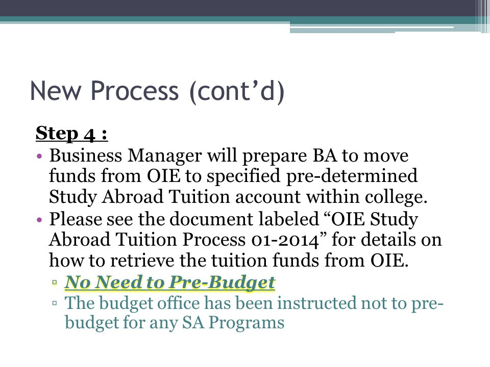 Tuition Excess/Deficit Excess Tuition Funds – Should be sent back to OIE.