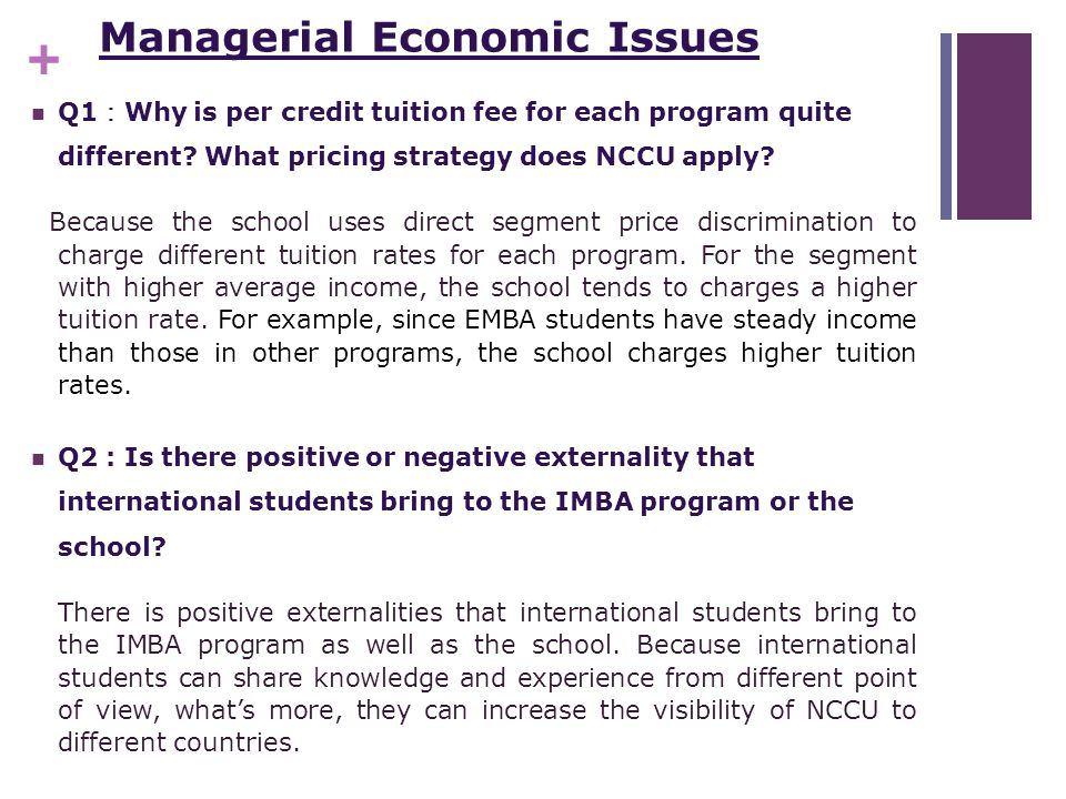 + Managerial Economic Issues Q1 : Why is per credit tuition fee for each program quite different.