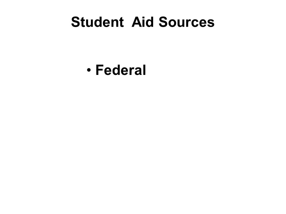 Student Aid Sources Federal