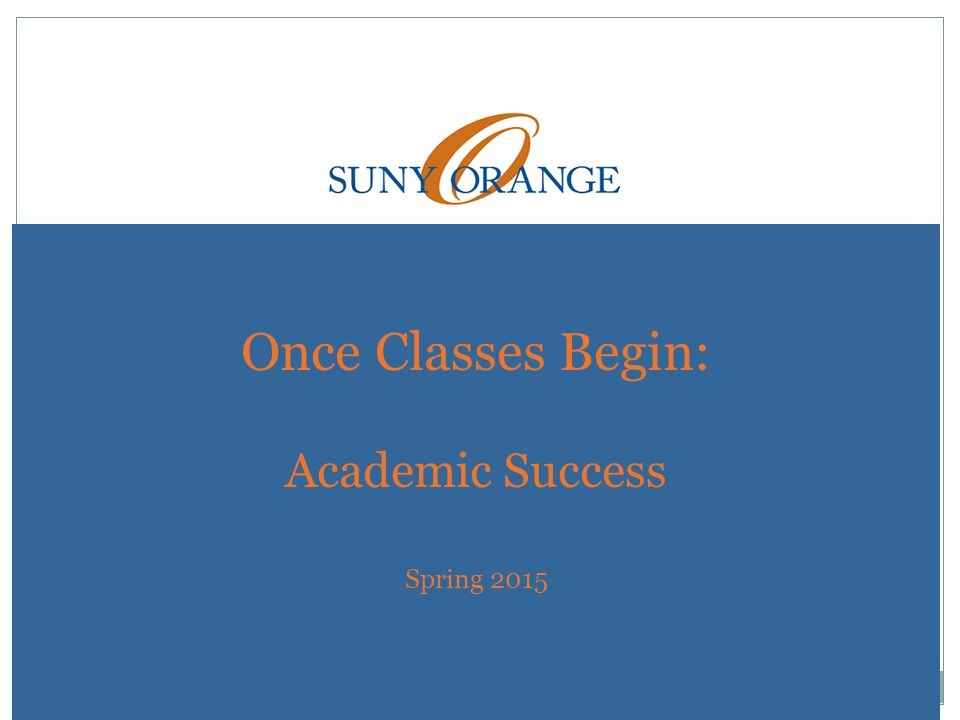 Once Classes Begin: Academic Success Spring 2015