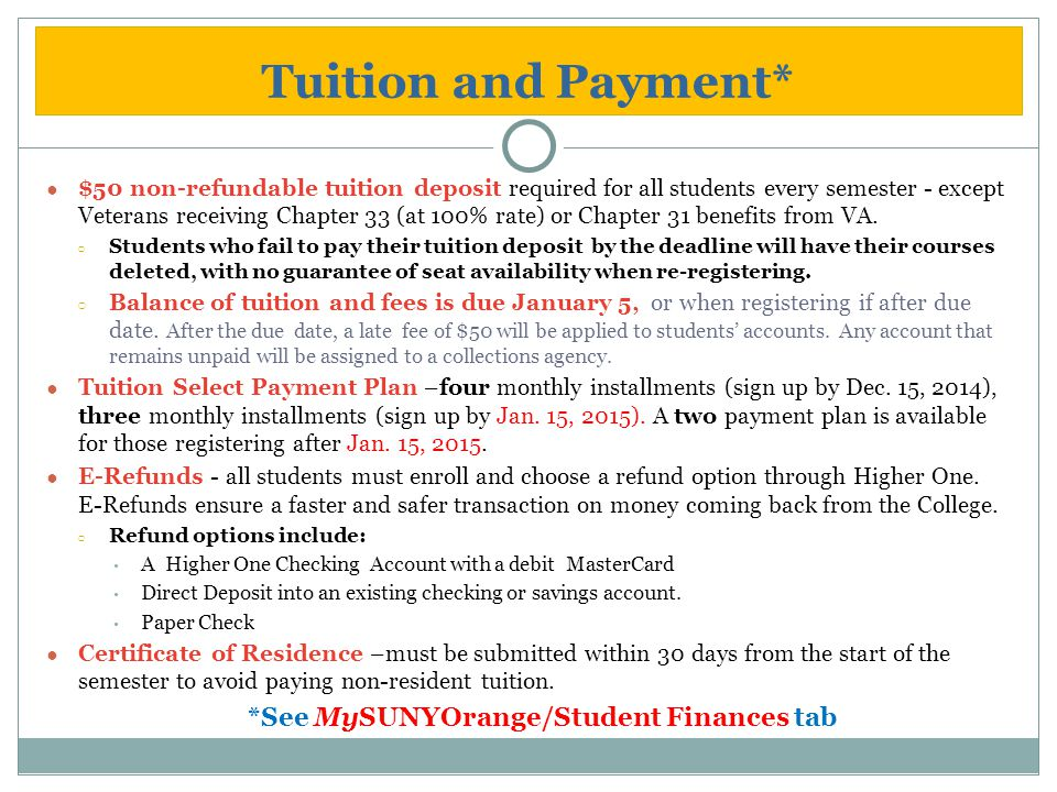 Tuition and Payment* ● $50 non-refundable tuition deposit required for all students every semester - except Veterans receiving Chapter 33 (at 100% rat
