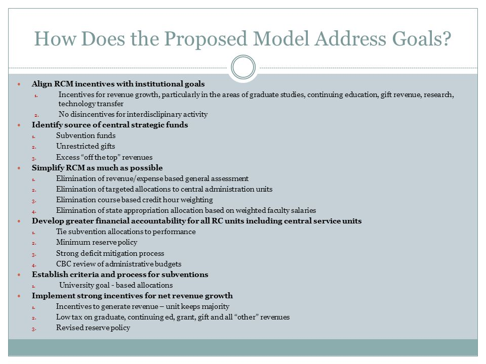 How Does the Proposed Model Address Goals. Align RCM incentives with institutional goals 1.