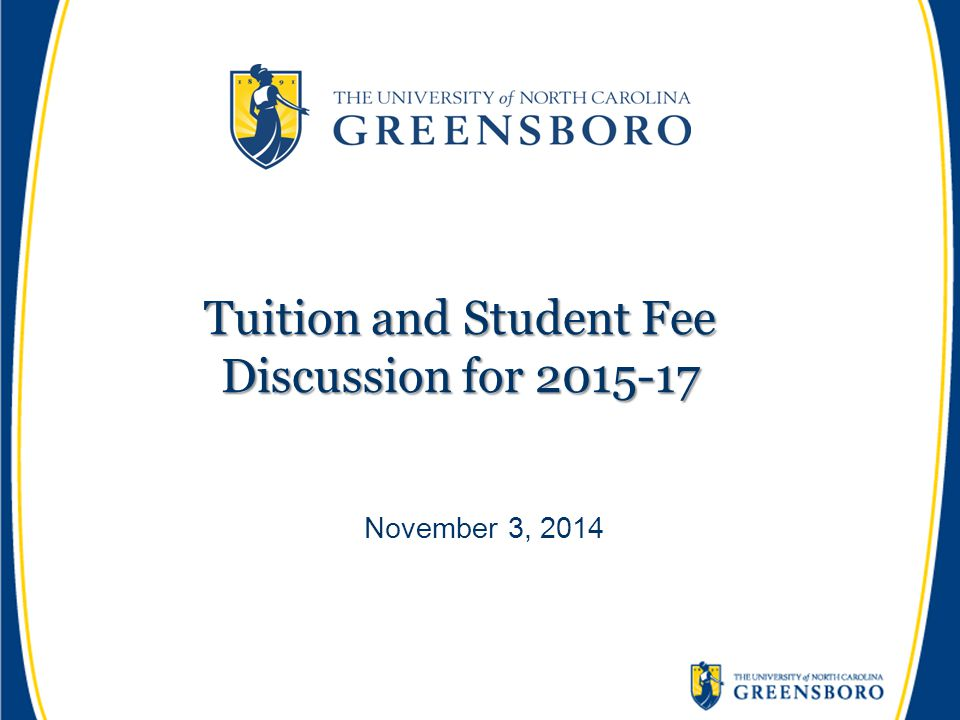 Tuition and Student Fee Discussion for 2015-17 November 3, 2014