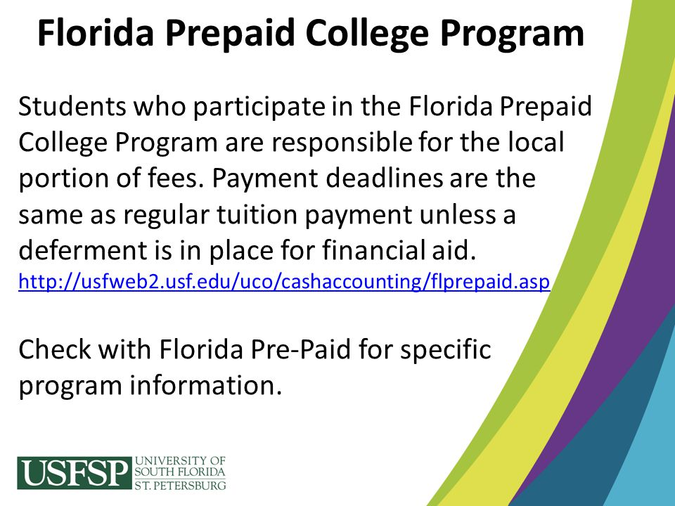 Florida Prepaid College Program Students who participate in the Florida Prepaid College Program are responsible for the local portion of fees. Payment