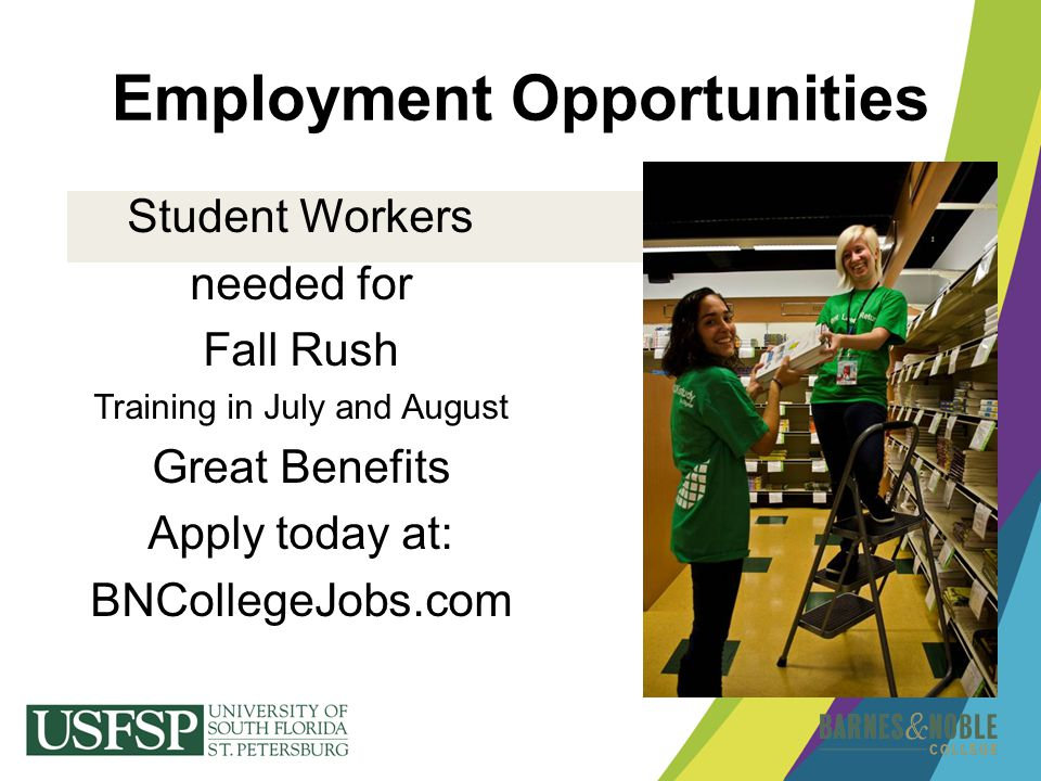 Employment Opportunities Student Workers needed for Fall Rush Training in July and August Great Benefits Apply today at: BNCollegeJobs.com