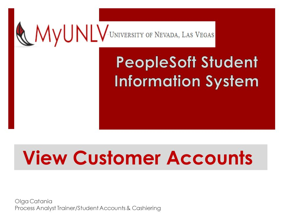  Student Balance and Account Details information  All charges and fees  Item Details  Due Dates  Refunds  Anticipated Aid link-View awards for the Term  Academic Information links:  Residency-Out of State / In State / Academic Plan & Enrollment information  Payment Plans link (PPL) which includes Third Party Contract (TPC) information  Financial Impacts View Customer Accounts Overview