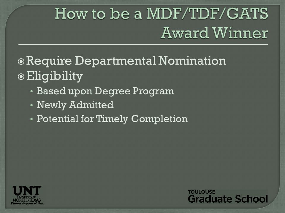  Require Departmental Nomination  Eligibility Based upon Degree Program Newly Admitted Potential for Timely Completion