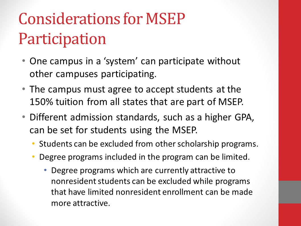 Considerations for MSEP Participation One campus in a 'system' can participate without other campuses participating. The campus must agree to accept s
