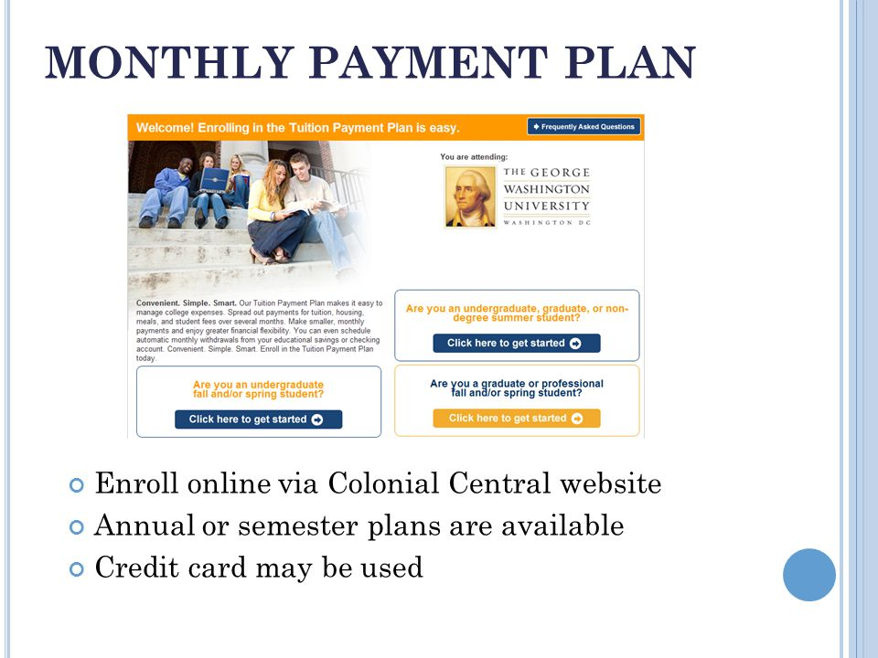 Enroll online via Colonial Central website Annual or semester plans are available Credit card may be used MONTHLY PAYMENT PLAN