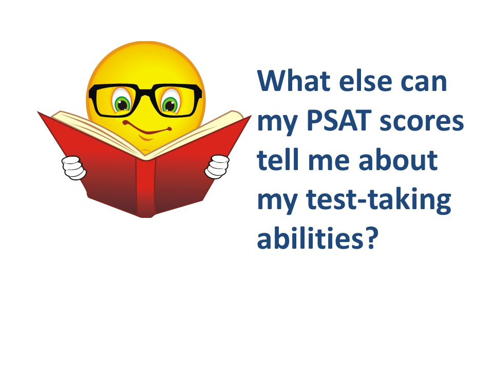 What else can my PSAT scores tell me about my test-taking abilities