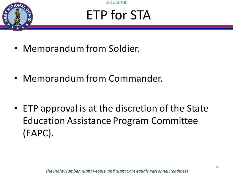 UNCLASSIFIED The Right Number, Right People, and Right Care equals Personnel Readiness ETP for STA Memorandum from Soldier.