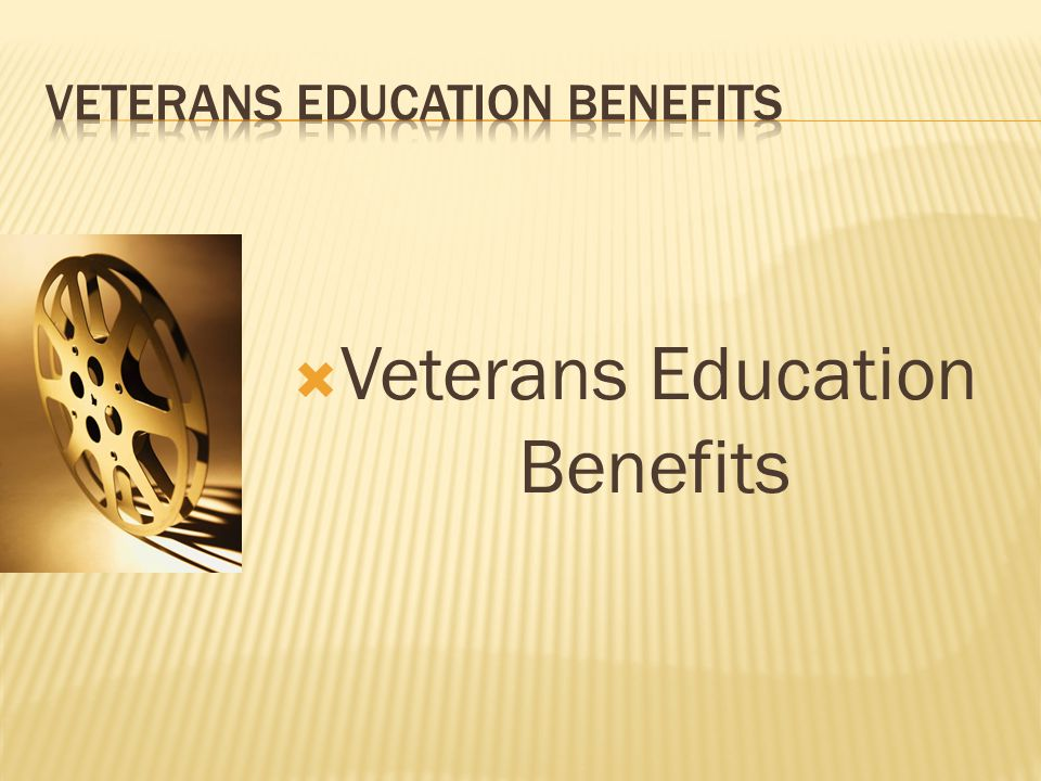 Veterans Education Benefits