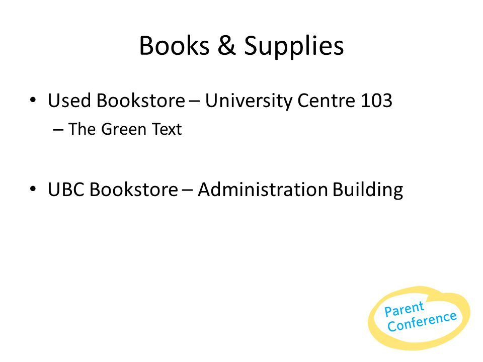 Books & Supplies Used Bookstore – University Centre 103 – The Green Text UBC Bookstore – Administration Building
