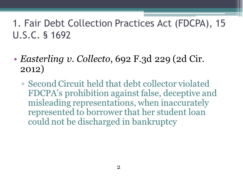 2 1.Fair Debt Collection Practices Act (FDCPA), 15 U.S.C.