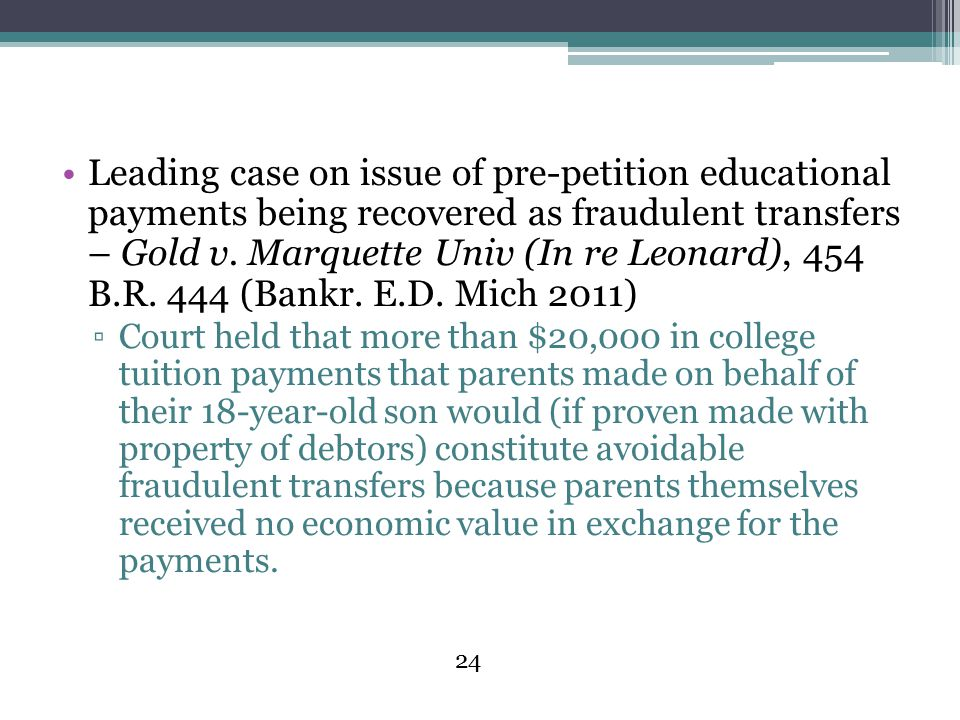 24 Leading case on issue of pre-petition educational payments being recovered as fraudulent transfers – Gold v.