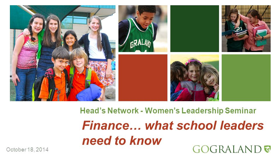 Head's Network - Women's Leadership Seminar Finance… what school leaders need to know October 18, 2014