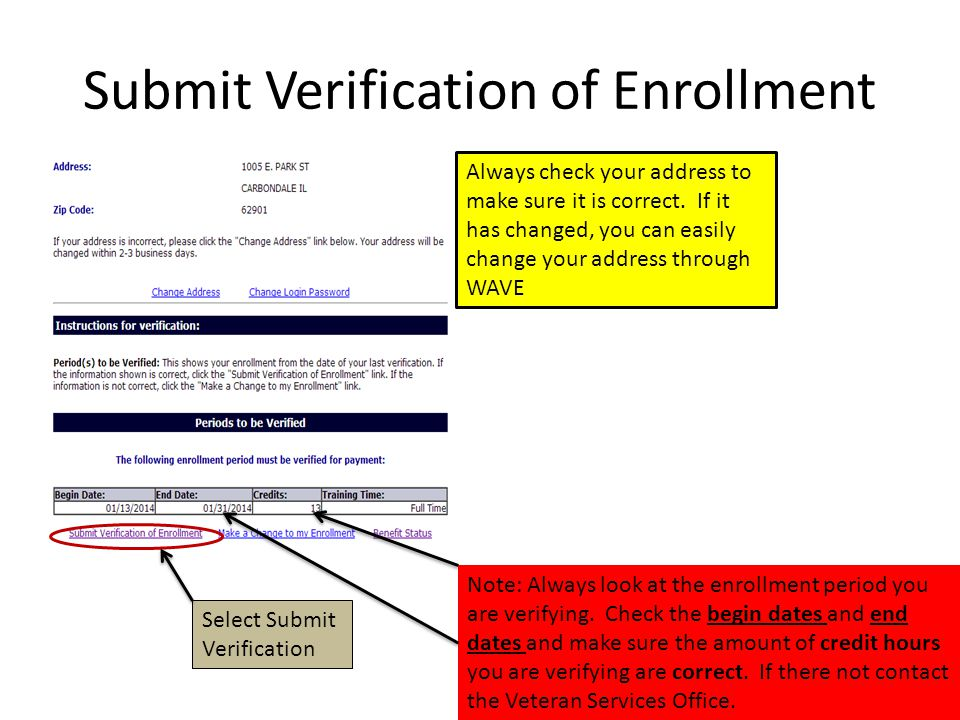 Submit Verification of Enrollment Always check your address to make sure it is correct.