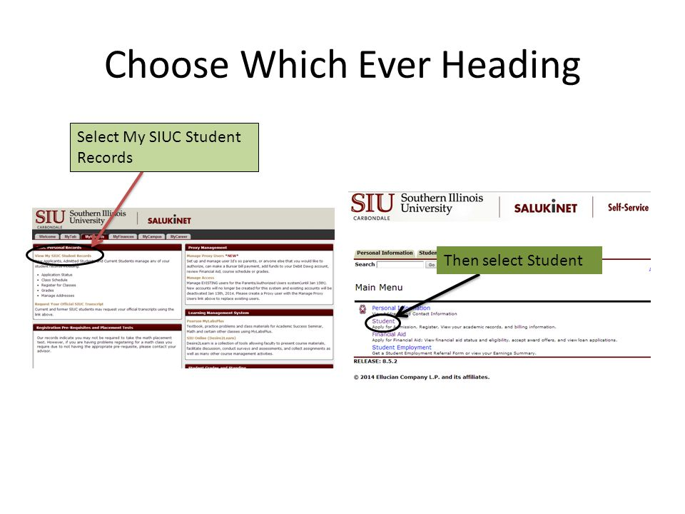 Choose Which Ever Heading Select My SIUC Student Records Then select Student