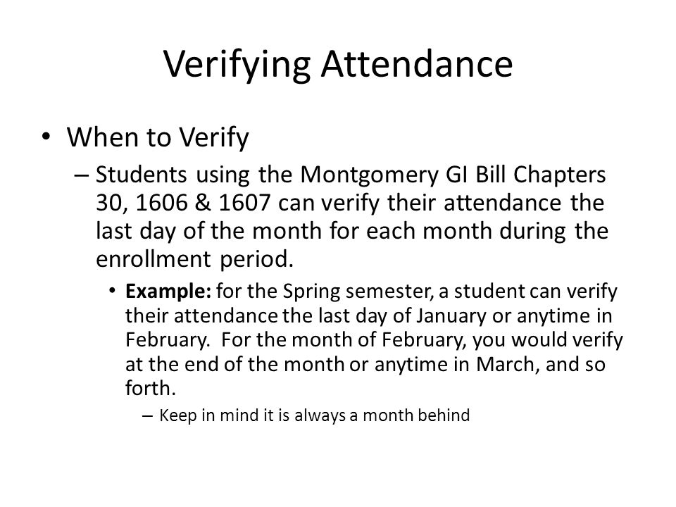 How to verify attendance There are two options that students can verify their attendance – Option 1: Students can call the following number (877)823-2378 to verify your enrollment.