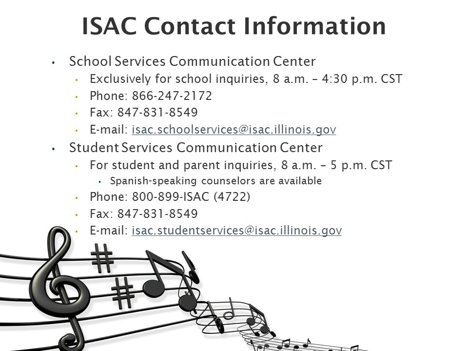 ISAC Contact Information School Services Communication Center Exclusively for school inquiries, 8 a.m.