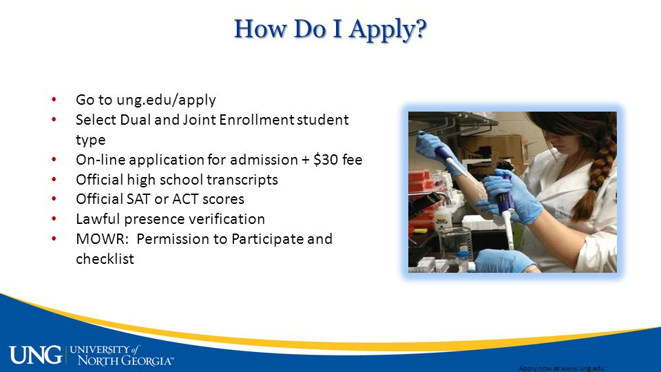 Apply now at www.ung.edu How Do I Apply.