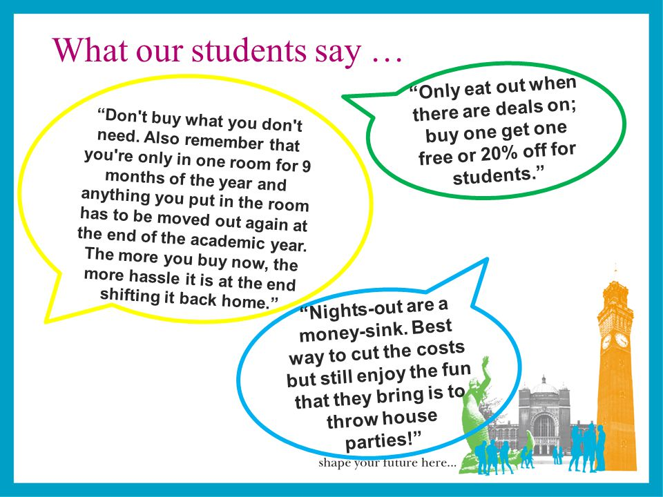 What our students say … Don t buy what you don t need.