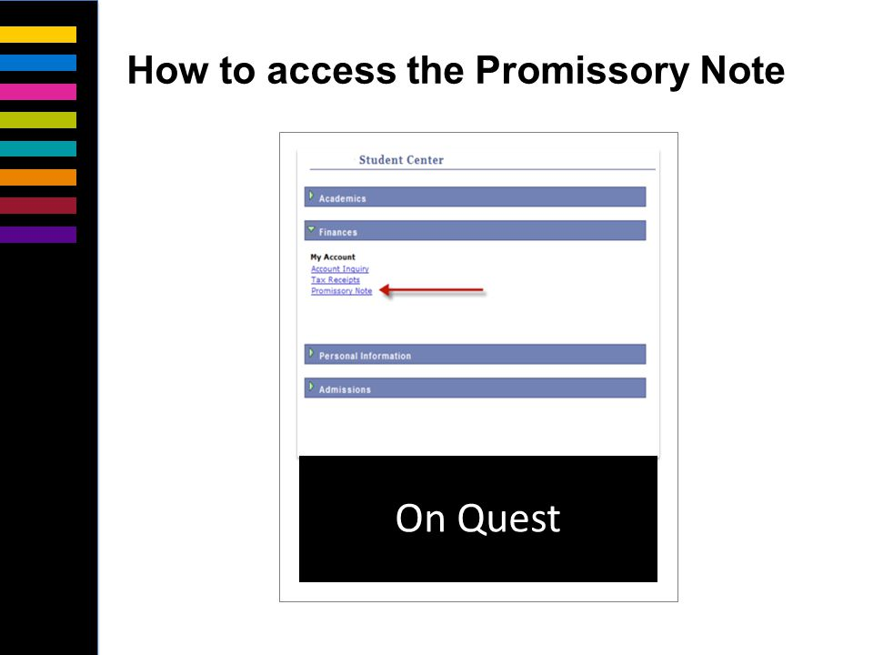 On Quest How to access the Promissory Note