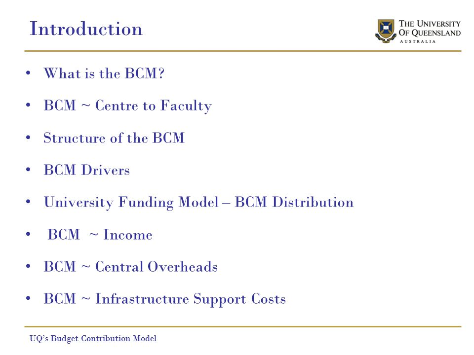 Introduction What is the BCM.