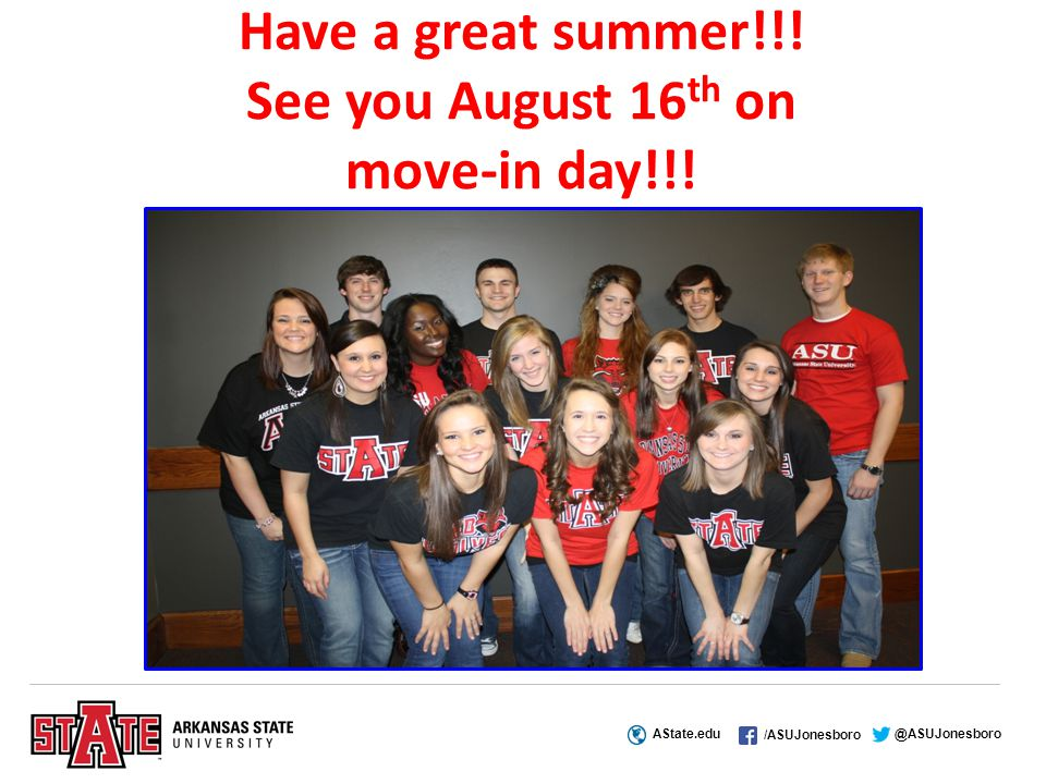 AState.edu /ASUJonesboro @ASUJonesboro Have a great summer!!.