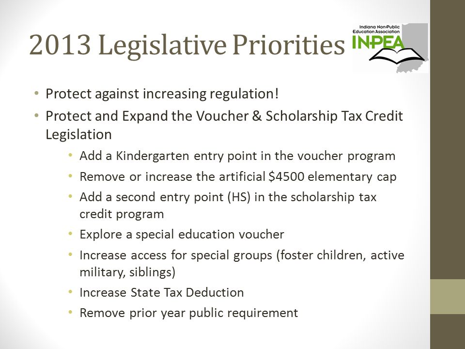 2013 Legislative Priorities Protect against increasing regulation.
