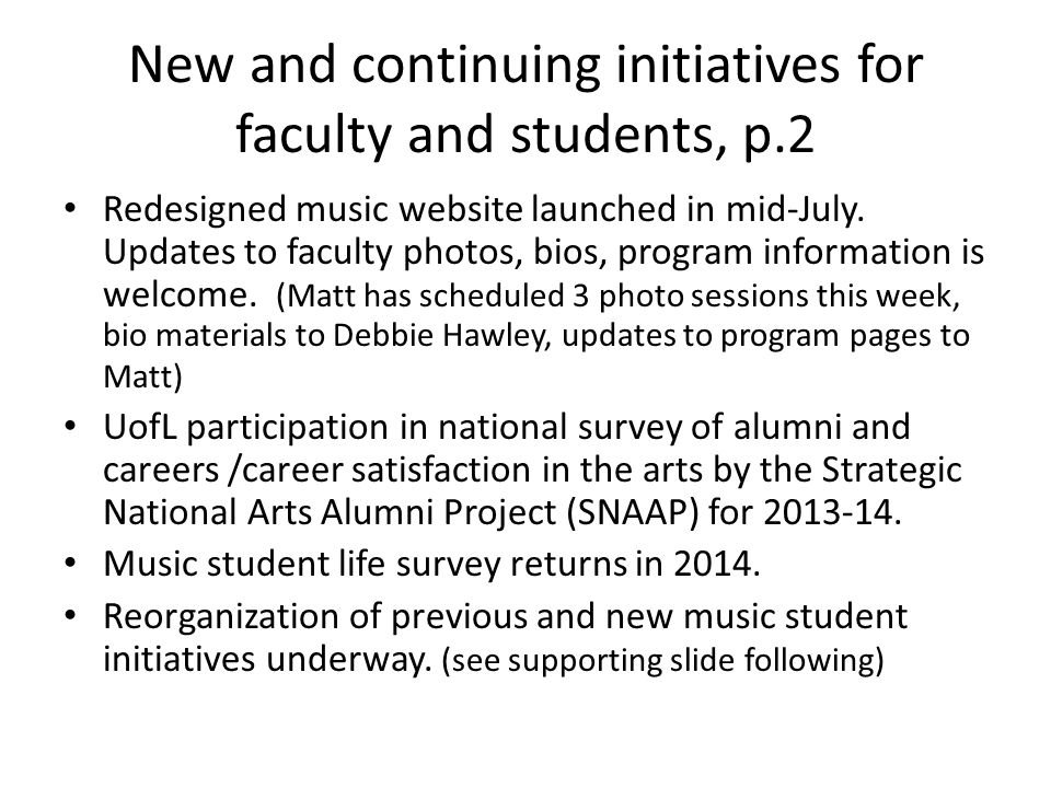 New and continuing initiatives for faculty and students, p.2 Redesigned music website launched in mid-July.