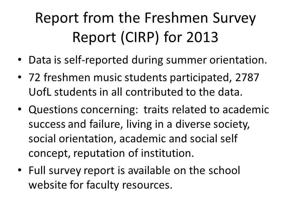 Report from the Freshmen Survey Report (CIRP) for 2013 Data is self-reported during summer orientation.
