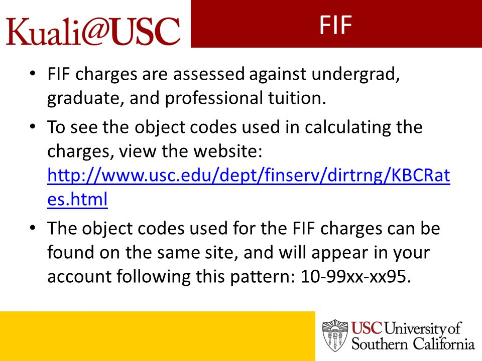 FIF FIF charges are assessed against undergrad, graduate, and professional tuition. To see the object codes used in calculating the charges, view the