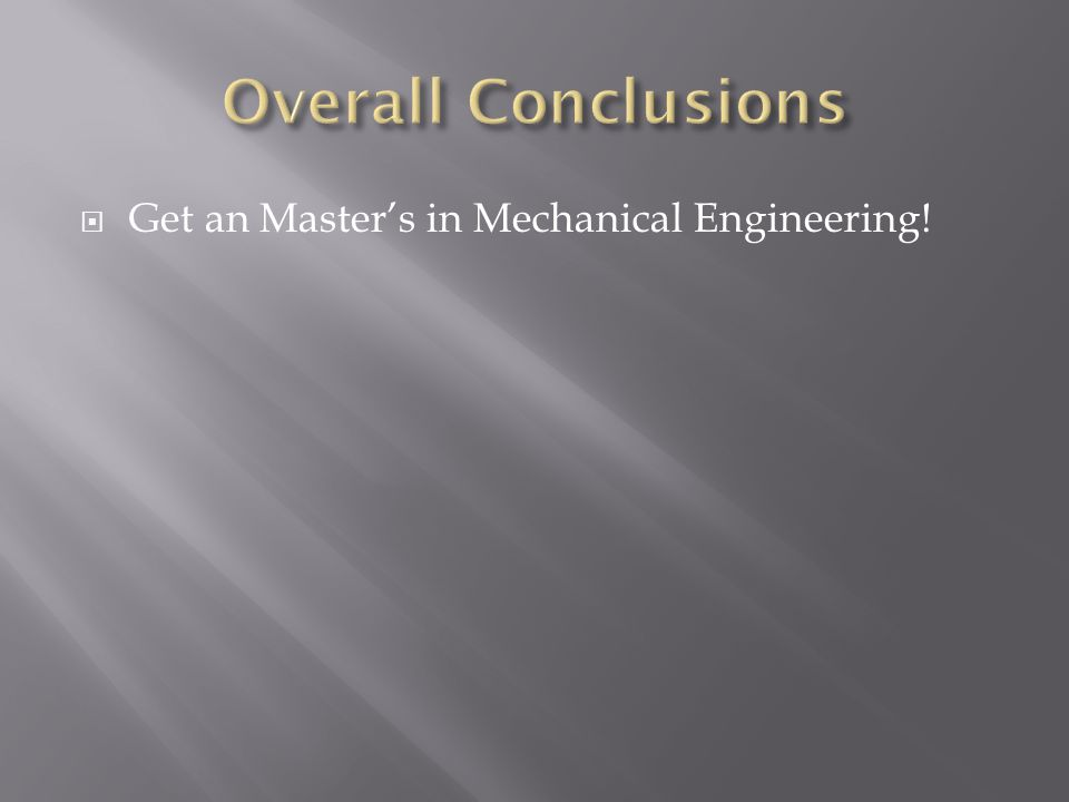  Get an Master's in Mechanical Engineering!