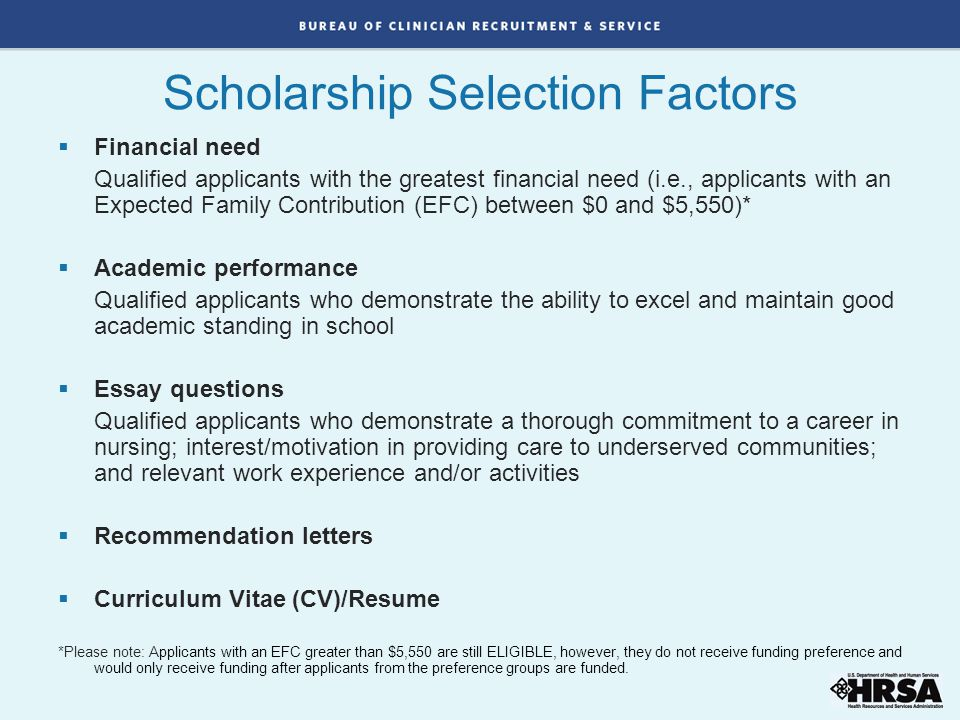 Scholarship Funding Preferences There is a funding preference for applicants with the greatest financial need.