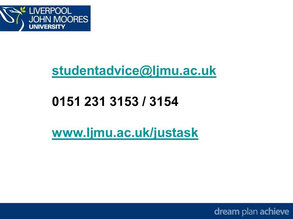 studentadvice@ljmu.ac.uk 0151 231 3153 / 3154 www.ljmu.ac.uk/justask