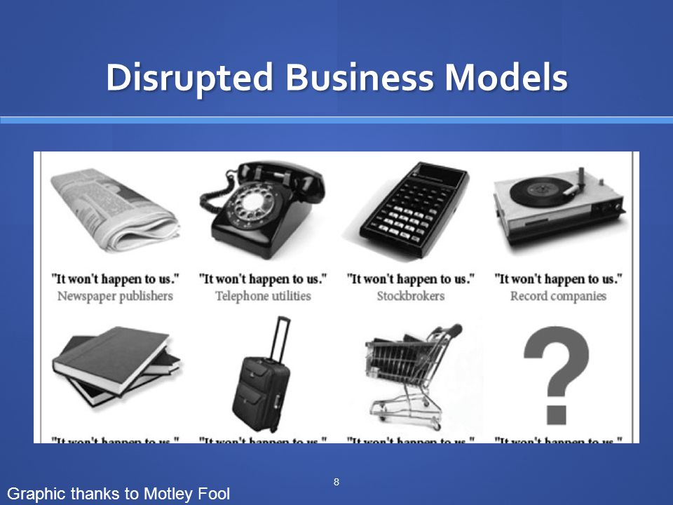 Disrupted Business Models 8 Graphic thanks to Motley Fool
