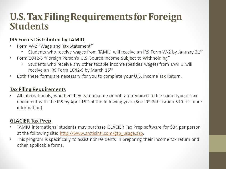 IRS Forms Distributed by TAMIU Form W-2 Wage and Tax Statement Students who receive wages from TAMIU will receive an IRS Form W-2 by January 31 st Form 1042-S Foreign Person's U.S.