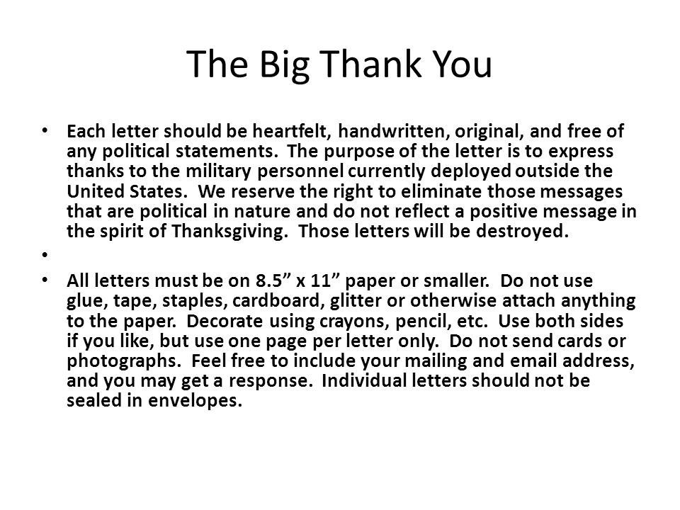 The Big Thank You Each letter should be heartfelt, handwritten, original, and free of any political statements.