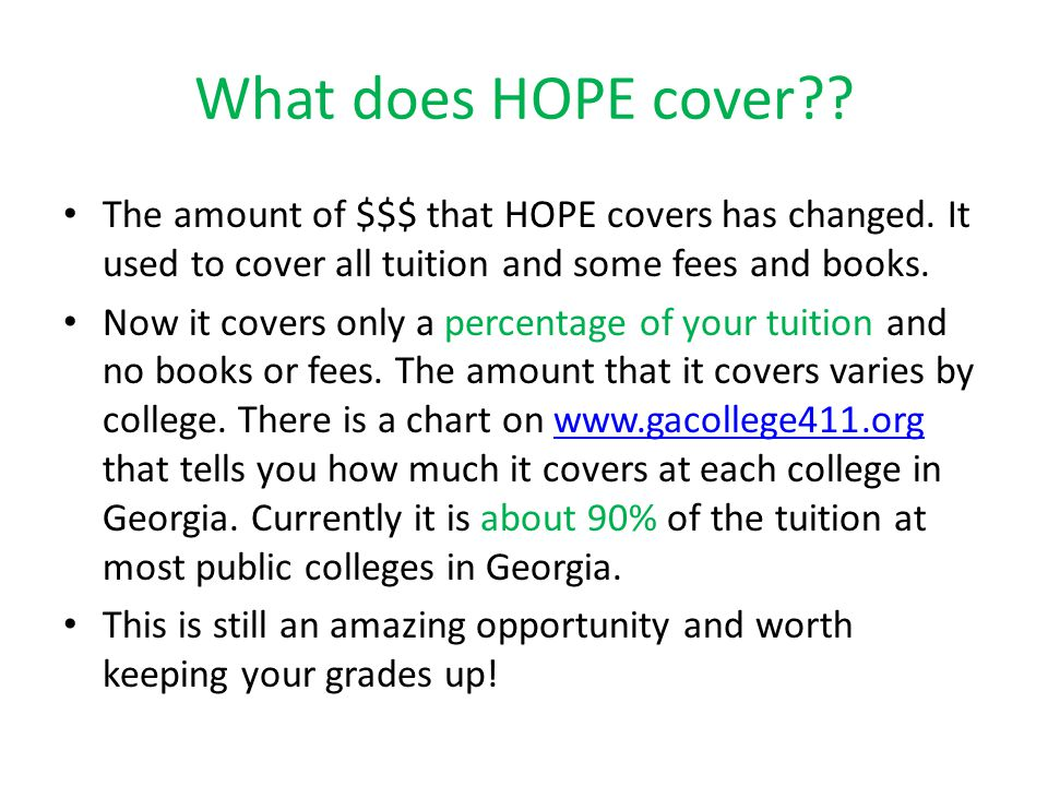 What does HOPE cover . The amount of $$$ that HOPE covers has changed.