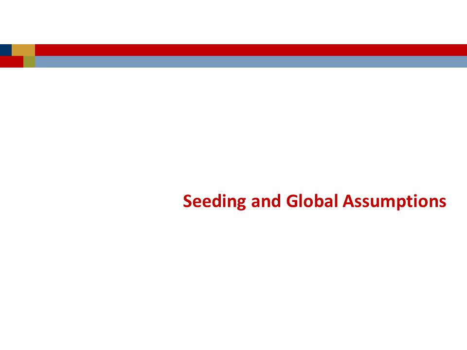 Seeding and Global Assumptions