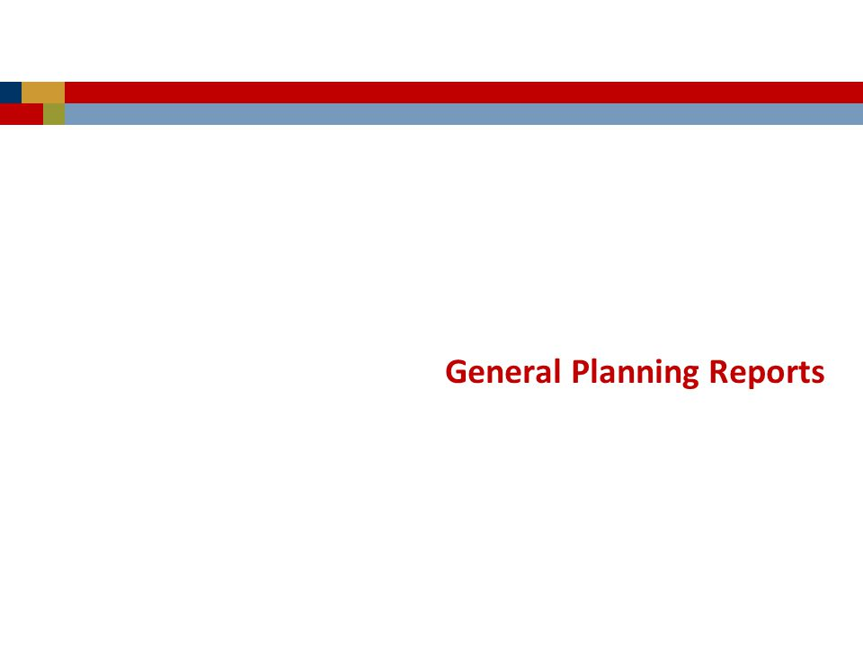 General Planning Reports
