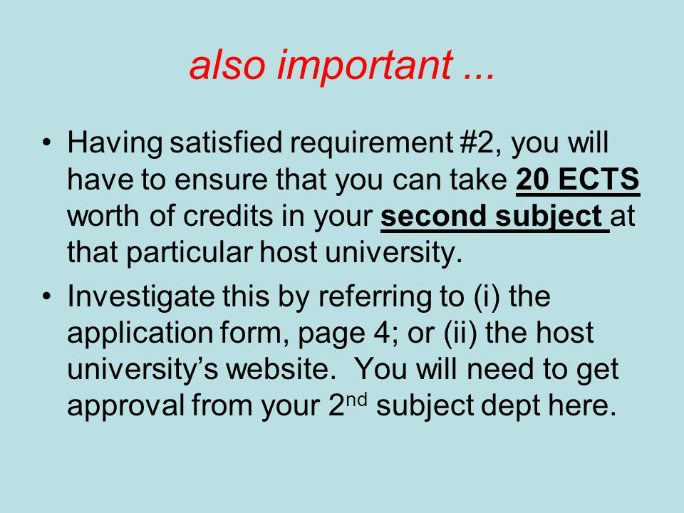 also important... Having satisfied requirement #2, you will have to ensure that you can take 20 ECTS worth of credits in your second subject at that p
