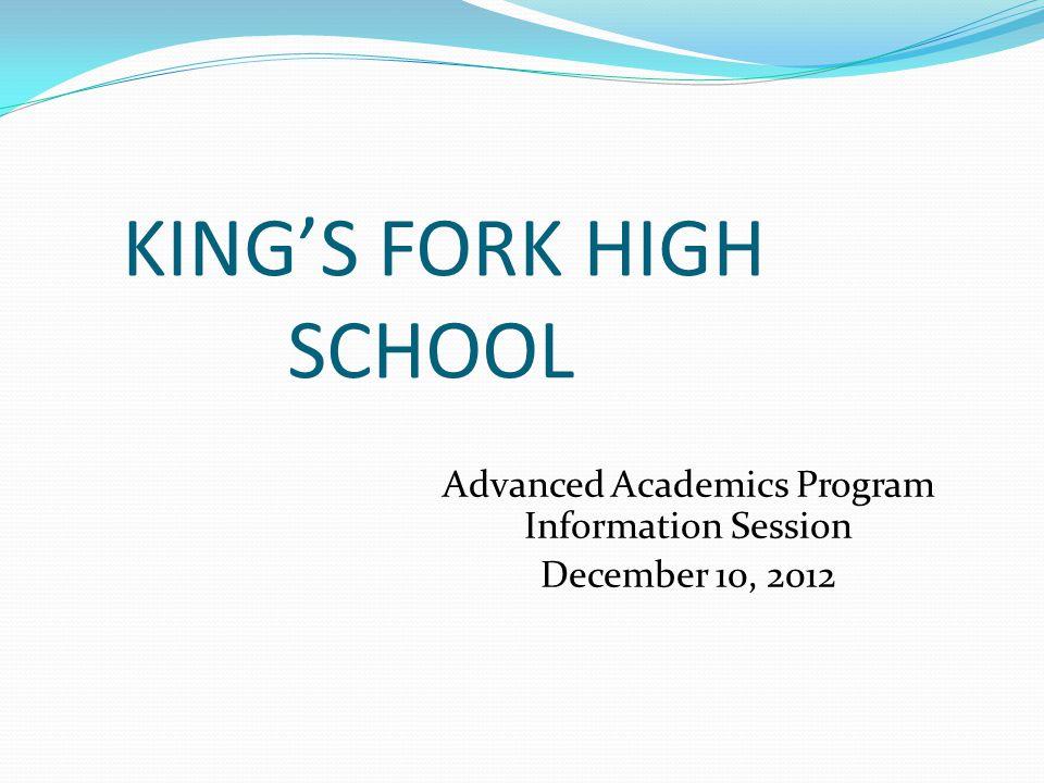 KING'S FORK HIGH SCHOOL Advanced Academics Program Information Session December 10, 2012