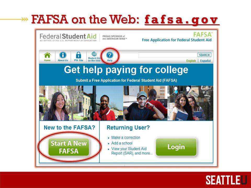 FAFSA on the Web: fafsa.gov fafsa.gov