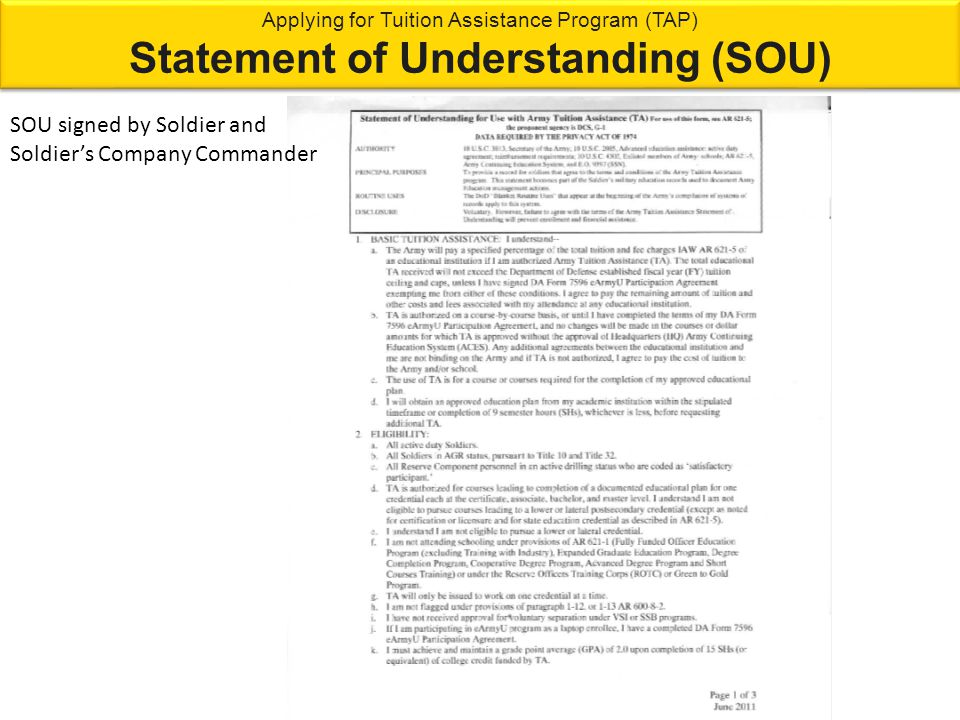 Applying for Tuition Assistance Program (TAP) Statement of Understanding (SOU) Applying for Tuition Assistance Program (TAP) Statement of Understanding (SOU) SOU signed by Soldier and Soldier's Company Commander
