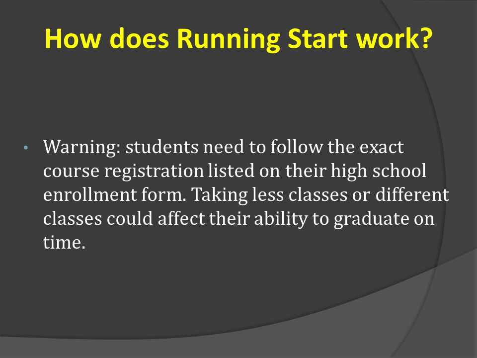 Warning: students need to follow the exact course registration listed on their high school enrollment form.